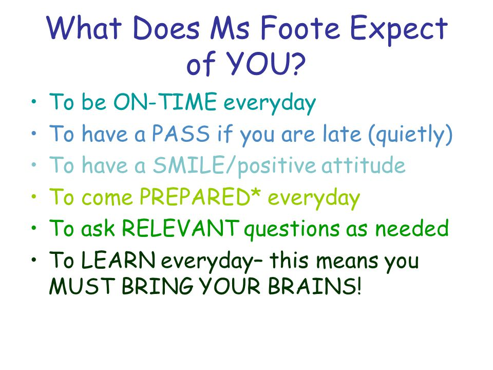 What Does Ms Foote Expect of YOU.