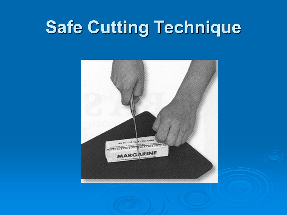 Safe Cutting Technique