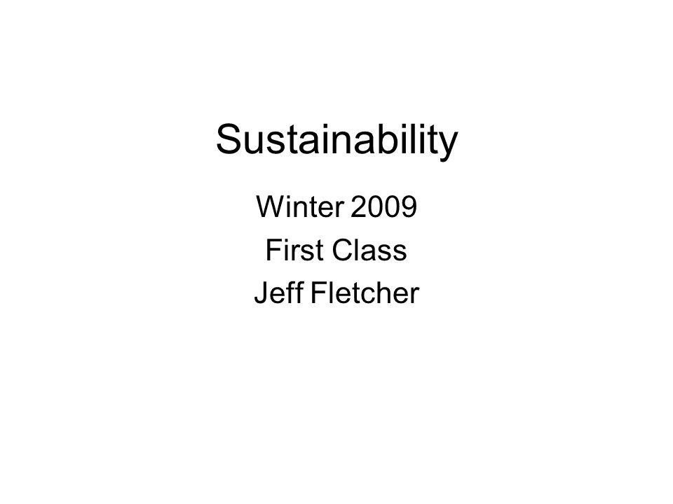 Sustainability Winter 2009 First Class Jeff Fletcher
