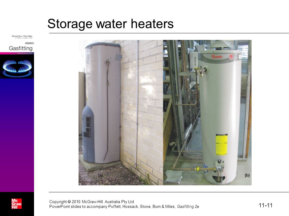 Storage water heaters Copyright  2010 McGraw-Hill Australia Pty Ltd PowerPoint slides to accompany Puffett, Hossack, Stone, Burn & Miles, Gasfitting 2e