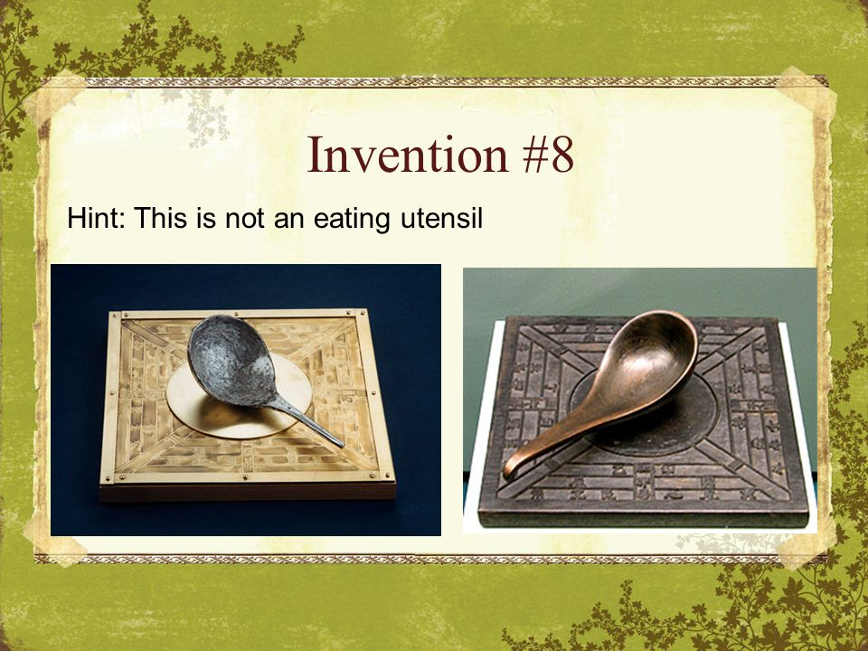 Invention #8 Hint: This is not an eating utensil