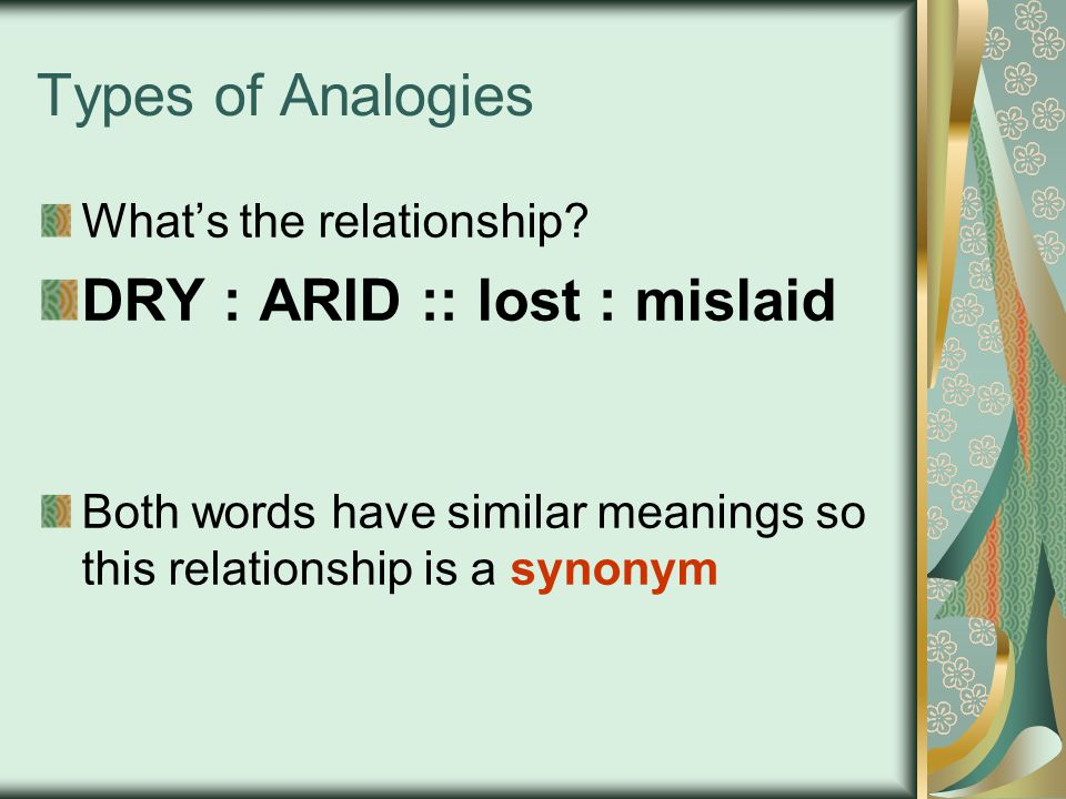 Types of Analogies What's the relationship.