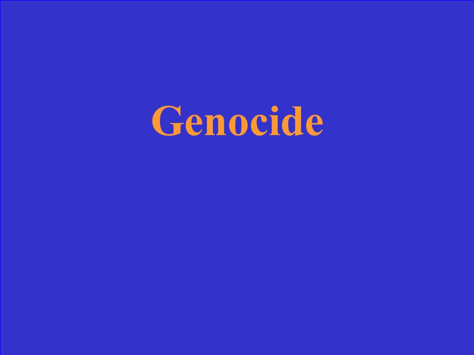 Deliberate extermination of a group of people