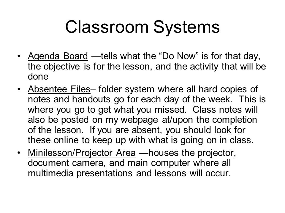 Classroom Systems Bathroom Signout– a teacher in the room will have to sign your agenda book and you must also signout at the door Fire Drill, Code Blue, Code Red—we will follow the exit plans on located on the walls.