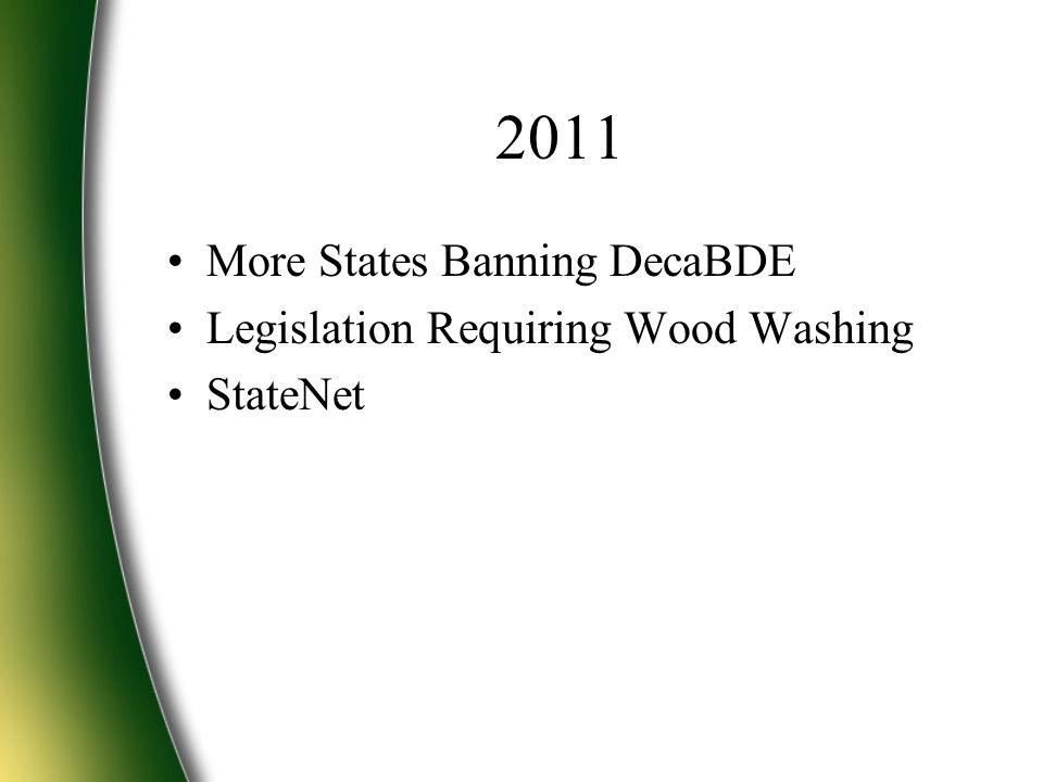 2011 More States Banning DecaBDE Legislation Requiring Wood Washing StateNet