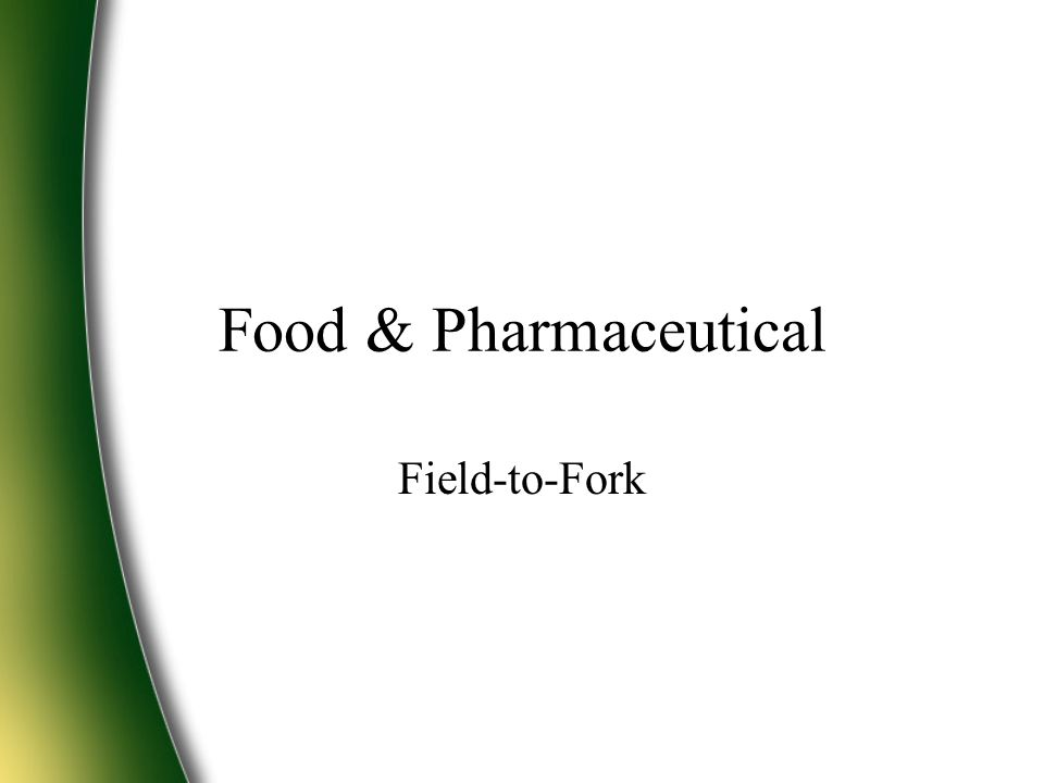 Food & Pharmaceutical Field-to-Fork