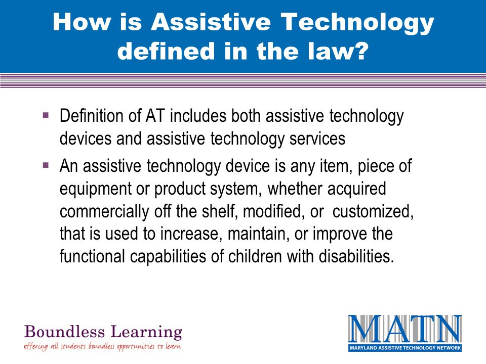 How is Assistive Technology defined in the law.