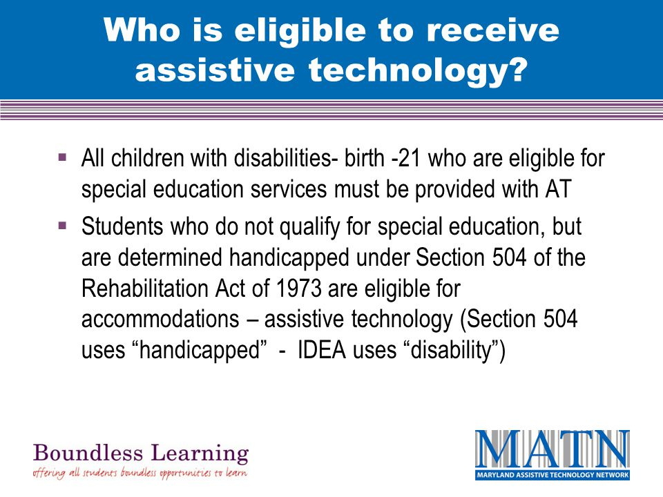 Who is eligible to receive assistive technology.