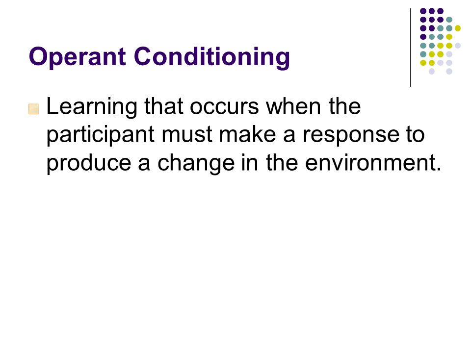 Ways of Reinforcement Continuous Reinforcement