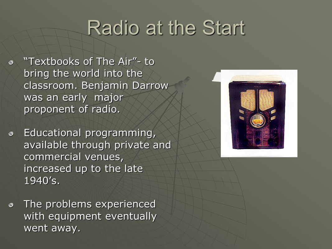 Radio at the Start Textbooks of The Air - to bring the world into the classroom.