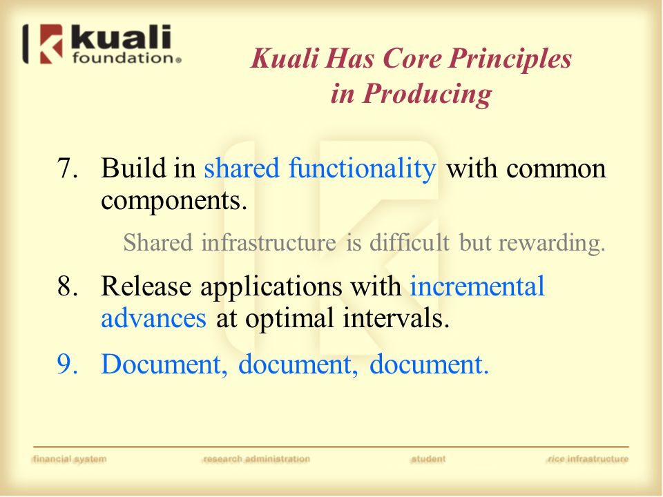 Kuali Has Core Principles in Producing 7.Build in shared functionality with common components.
