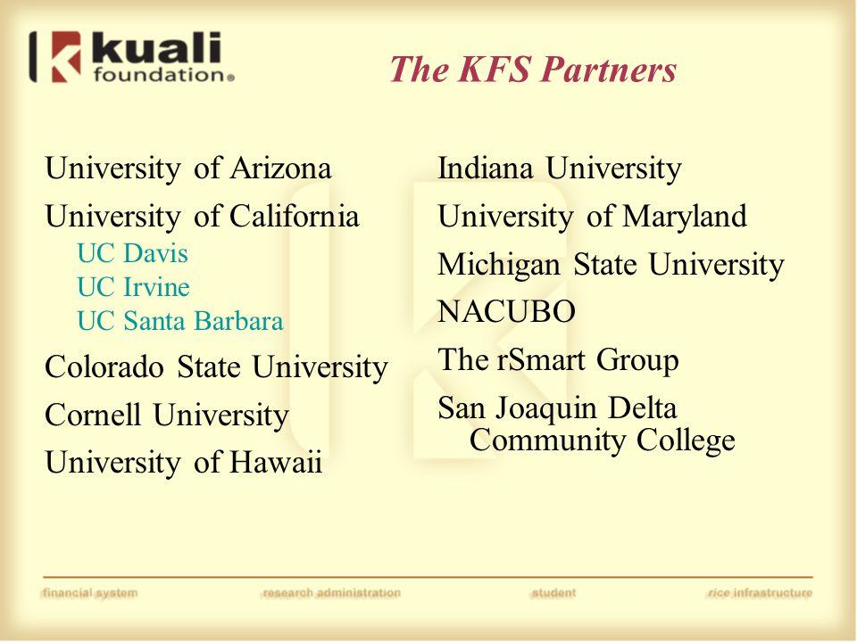 The KFS Partners University of Arizona University of California UC Davis UC Irvine UC Santa Barbara Colorado State University Cornell University Unive