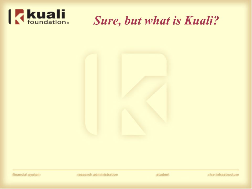 Sure, but what is Kuali