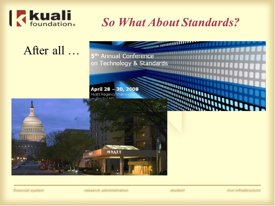 So What About Standards After all …