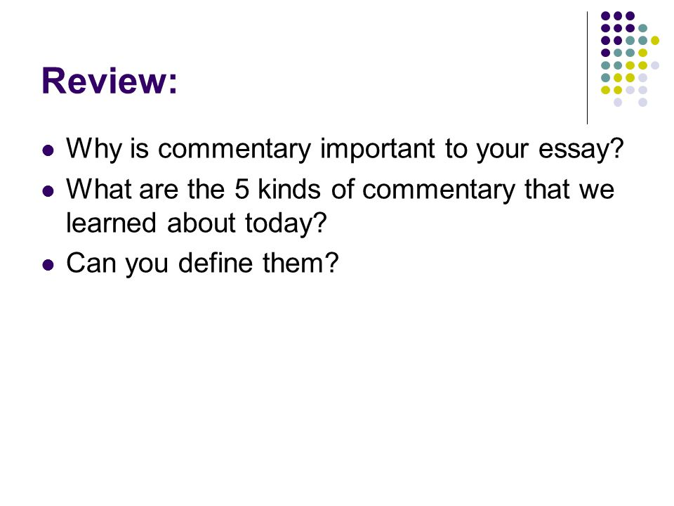 Review: Why is commentary important to your essay.
