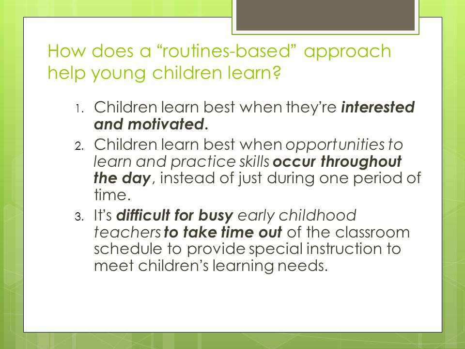 How does a routines-based approach help young children learn.