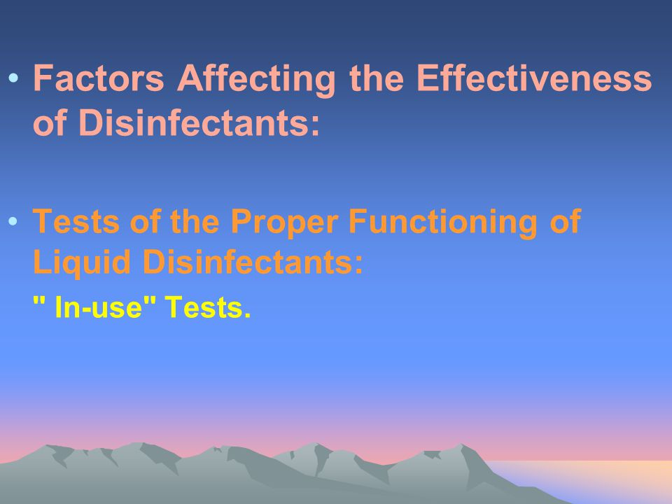 Factors Affecting the Effectiveness of Disinfectants: Tests of the Proper Functioning of Liquid Disinfectants: