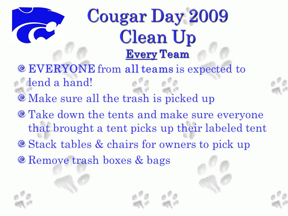 Cougar Day 2009 Clean Up Every Team EVERYONE from all teams is expected to lend a hand.