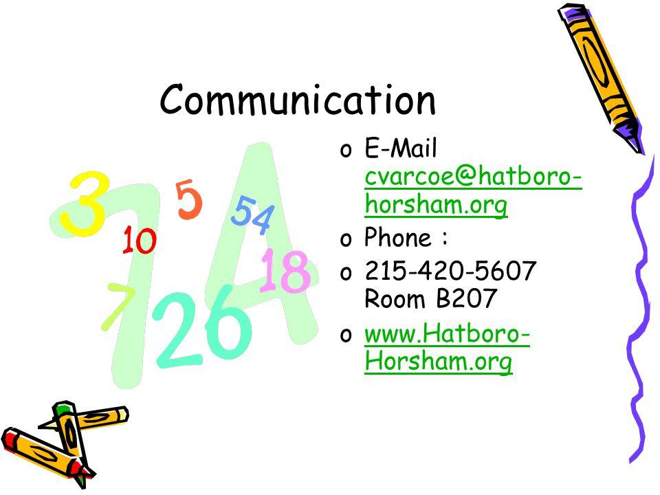 Communication oE-Mail cvarcoe@hatboro- horsham.org cvarcoe@hatboro- horsham.org oPhone : o215-420-5607 Room B207 owww.Hatboro- Horsham.orgwww.Hatboro- Horsham.org