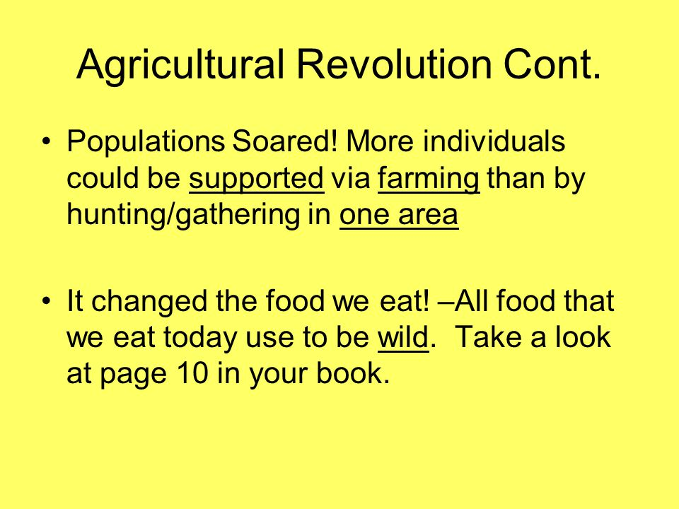 Agricultural Revolution Cont. Populations Soared.