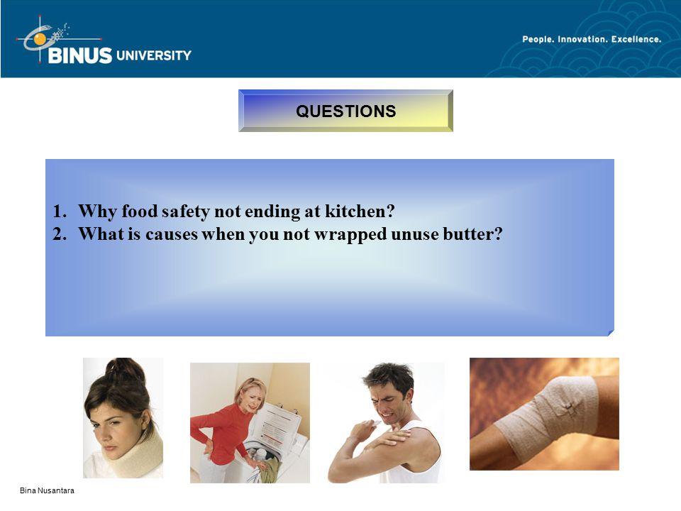 Bina Nusantara QUESTIONS 1.Why food safety not ending at kitchen.