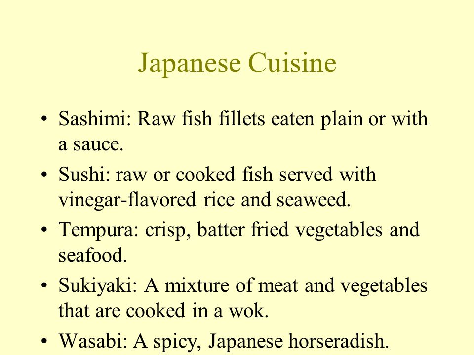Japanese Cuisine Sashimi: Raw fish fillets eaten plain or with a sauce.