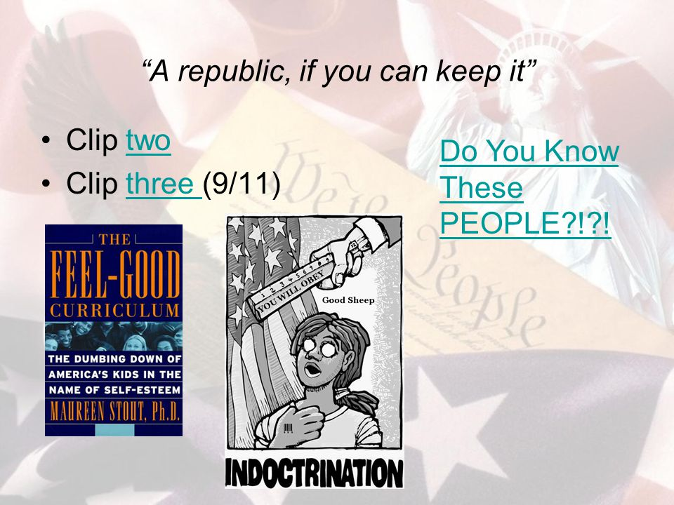 """A republic, if you can keep it"" Clip twotwo Clip three (9/11)three Do You Know These PEOPLE?!?!"