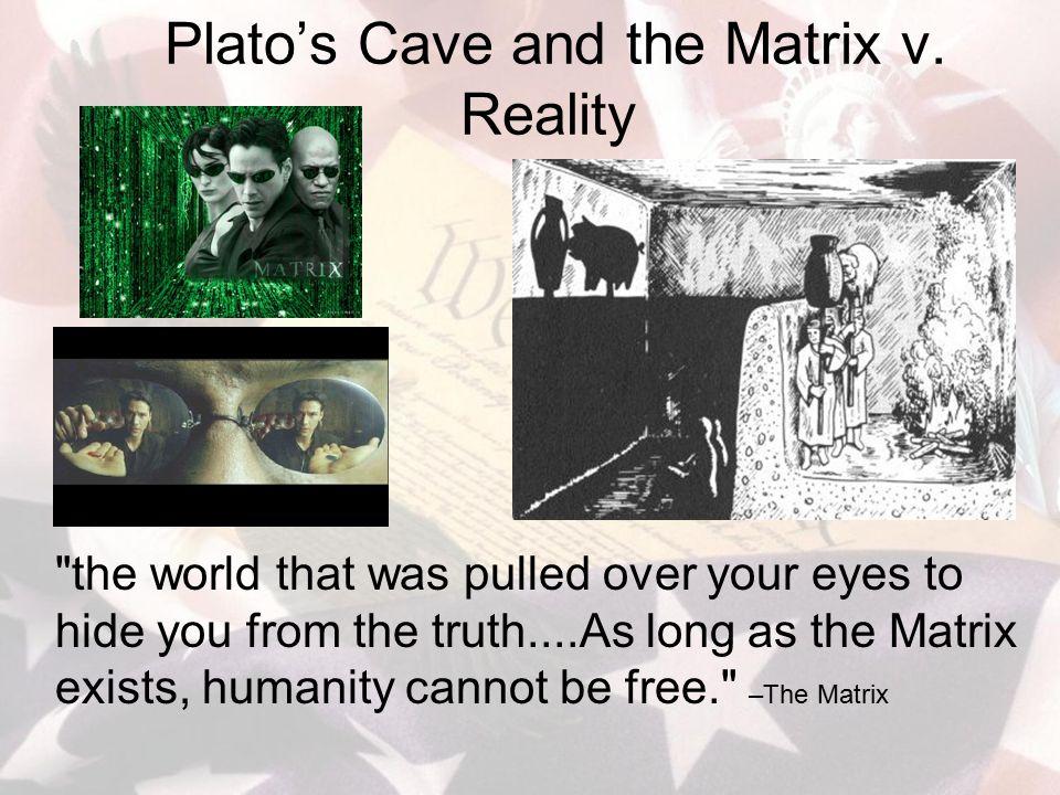 Plato's Cave and the Matrix v.