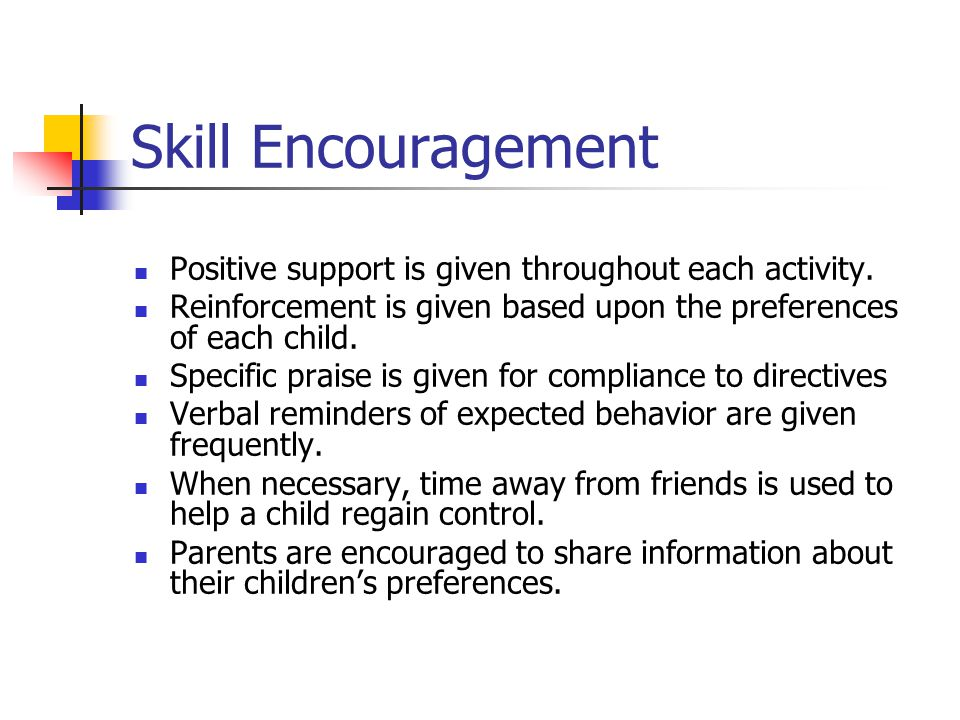 Skill Encouragement Positive support is given throughout each activity.