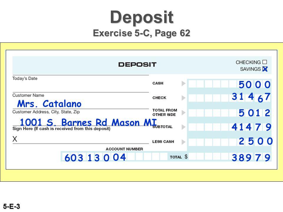Deposit Exercise 5-C, Page 62 Mrs. Catalano 1001 S. Barnes Rd Mason MI 40 x 5000 38979 5-E-3 063103 1479 5 314 6 7 012 4 2500