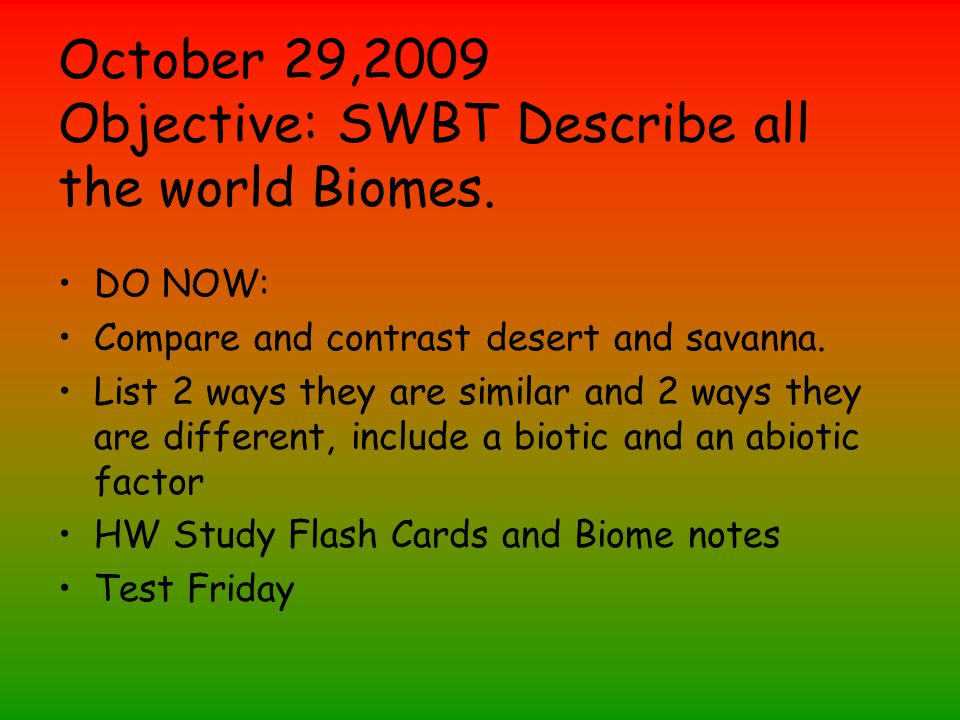 October 29,2009 Objective: SWBT Describe all the world Biomes.