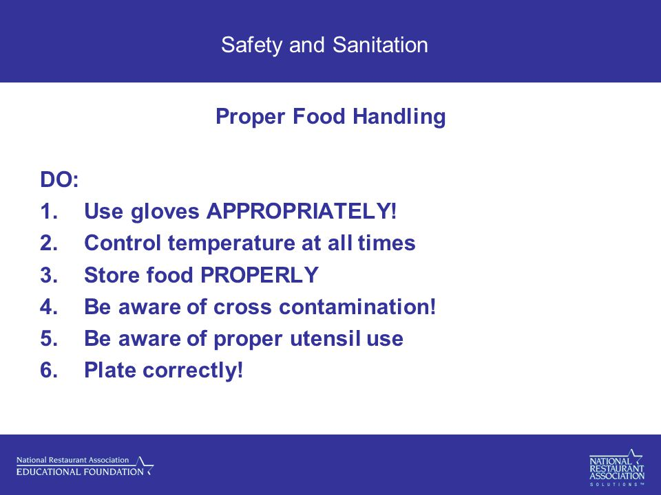 Safety and Sanitation Proper Food Handling DO: 1.Use gloves APPROPRIATELY.