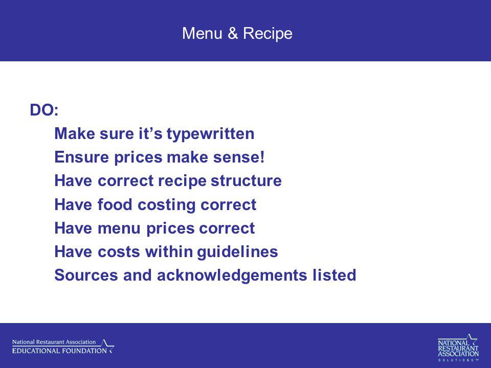 Menu & Recipe DO: Make sure it's typewritten Ensure prices make sense.