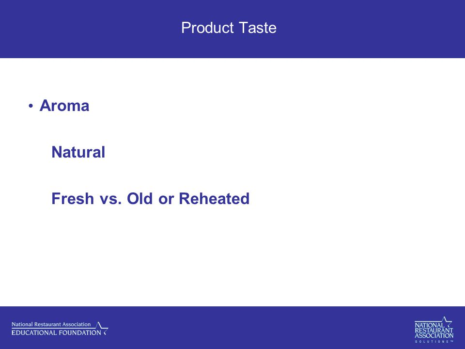 Product Taste Aroma Natural Fresh vs. Old or Reheated