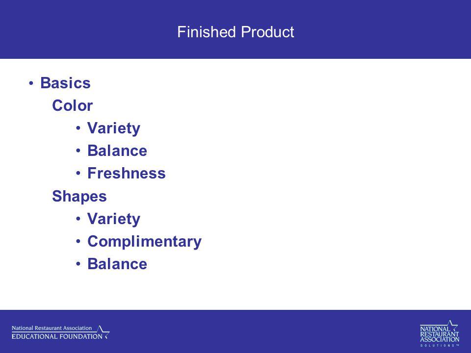 Finished Product Basics Color Variety Balance Freshness Shapes Variety Complimentary Balance