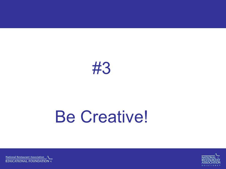 #3 Be Creative!