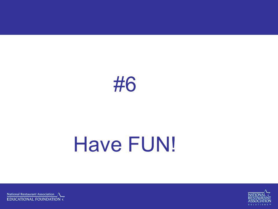 #6 Have FUN!