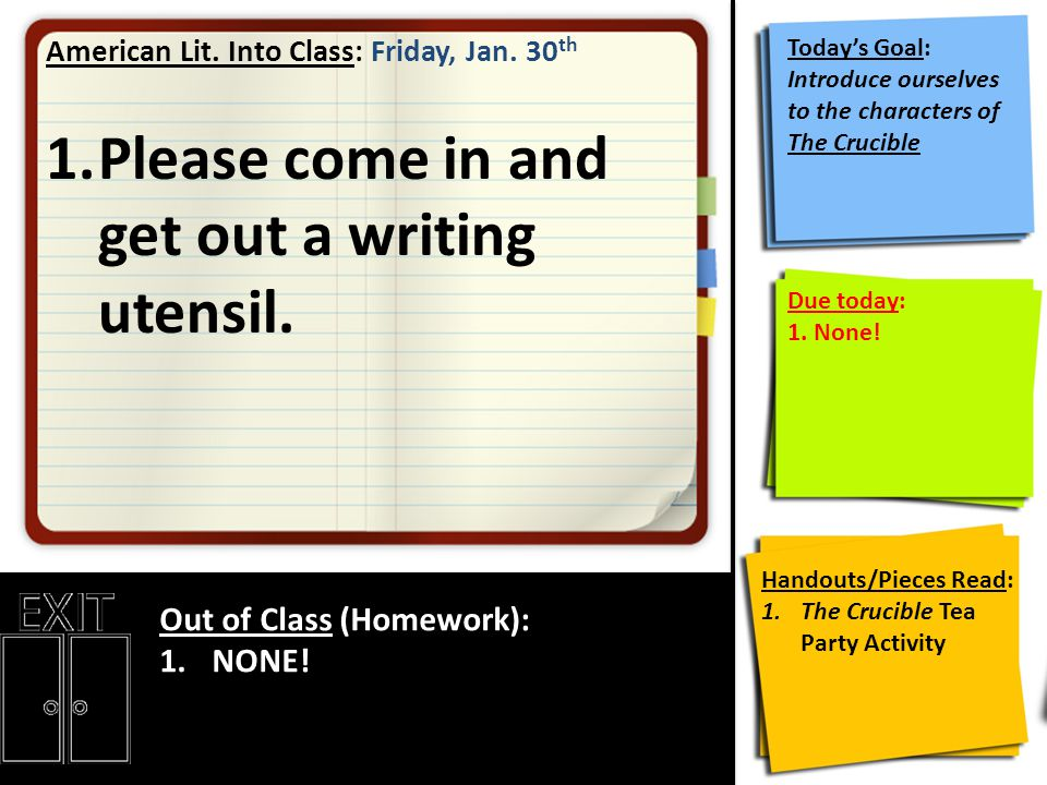 American Lit. Into Class: Friday, Jan. 30 th 1.Please come in and get out a writing utensil.