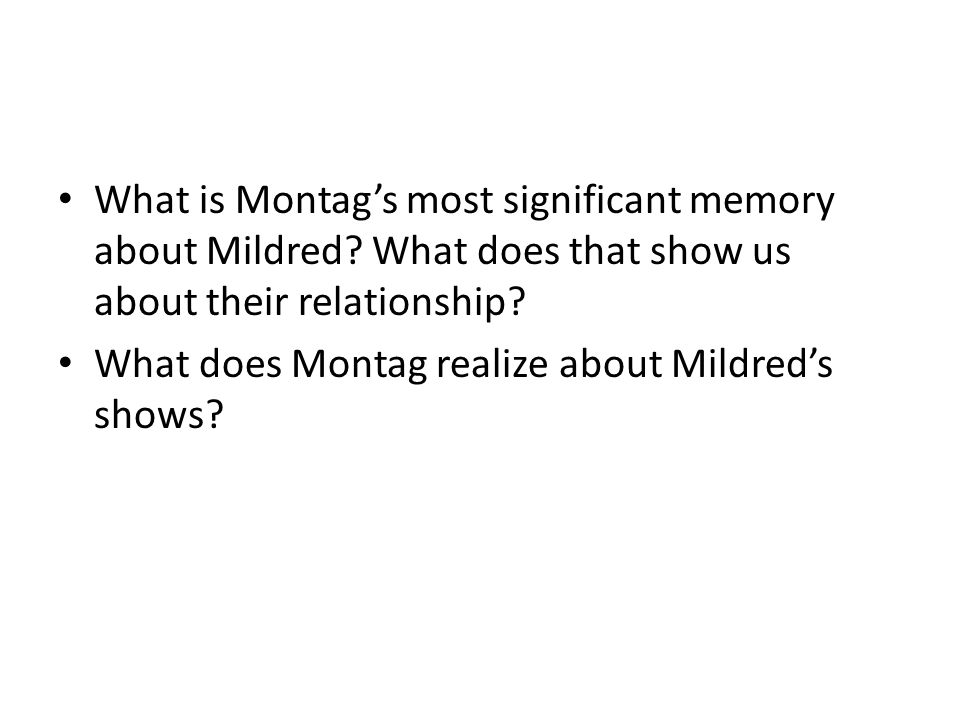 What is Montag's most significant memory about Mildred.