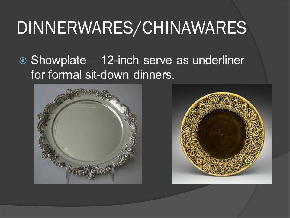 DINNERWARES/CHINAWARES  Showplate – 12-inch serve as underliner for formal sit-down dinners.