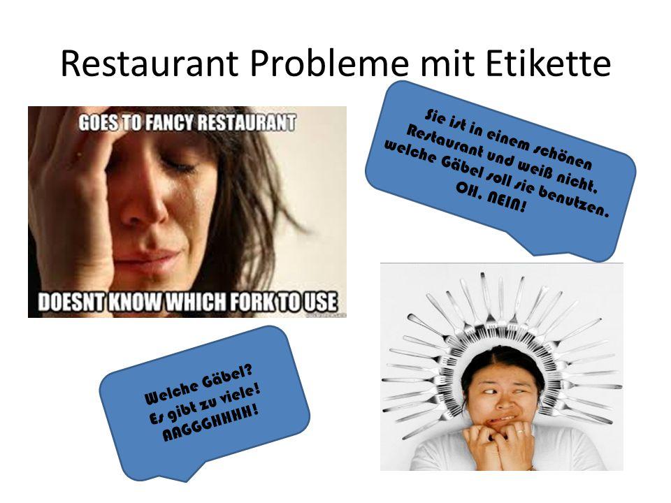 Restaurant Probleme mit Etikette Sie ist in einem schönen Restaurant und weiß nicht, welche Gäbel soll sie benutzen.