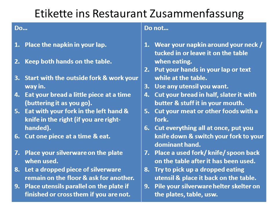 Etikette ins Restaurant Zusammenfassung Do… 1.Place the napkin in your lap.