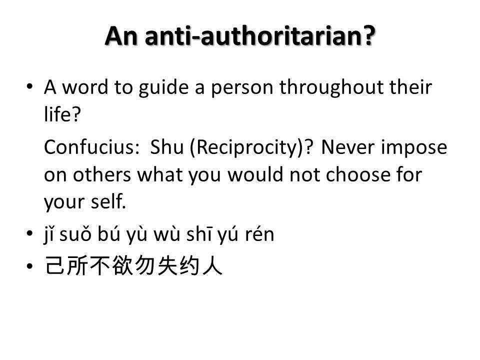 An anti-authoritarian. A word to guide a person throughout their life.