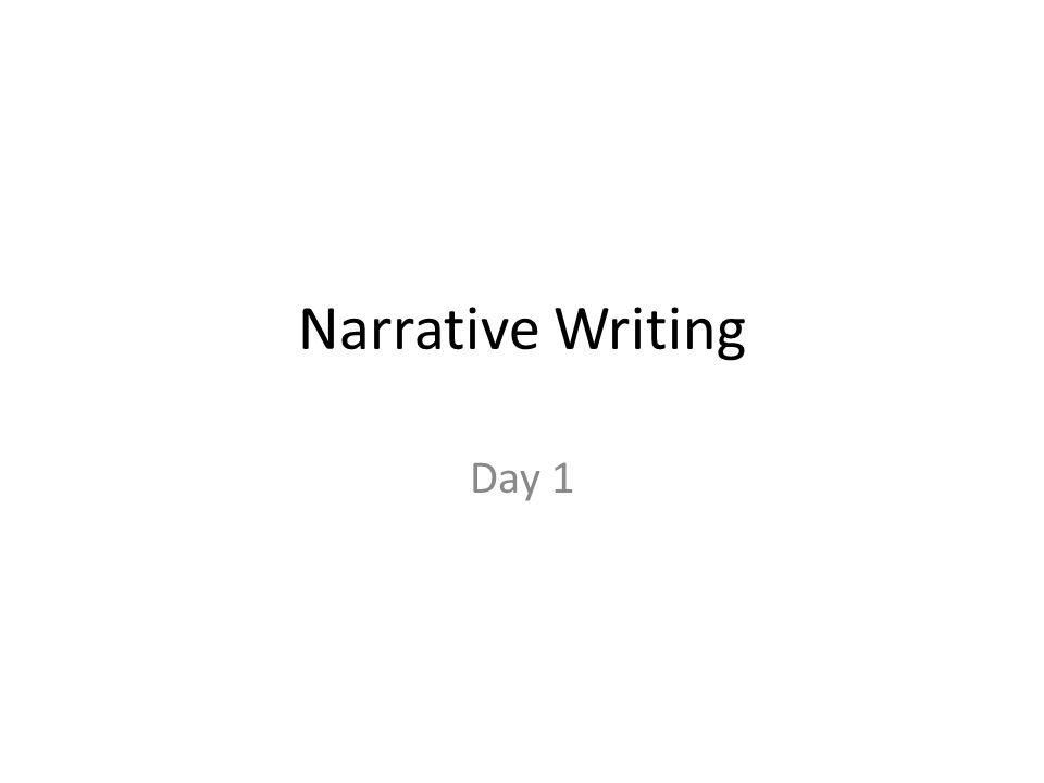 Narrative Writing Day 1