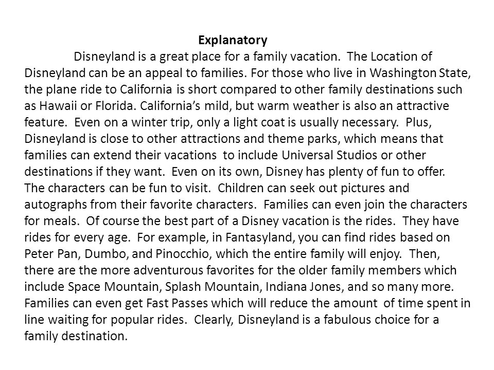 Explanatory Disneyland is a great place for a family vacation.