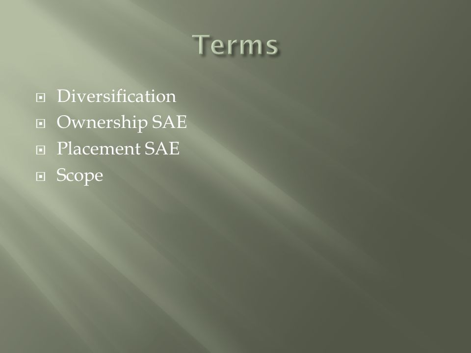  Diversification  Ownership SAE  Placement SAE  Scope