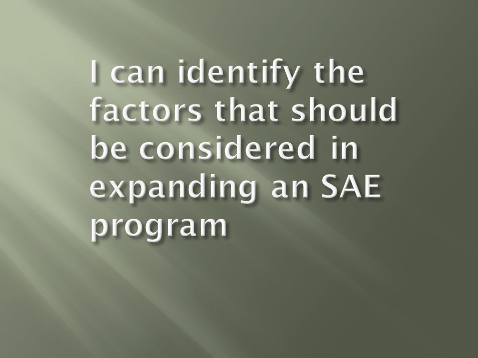  1.The student can increase the hours of experience in the SAE program.