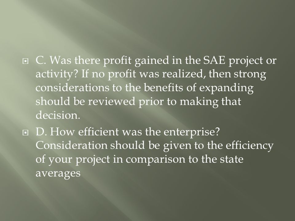  C. Was there profit gained in the SAE project or activity.