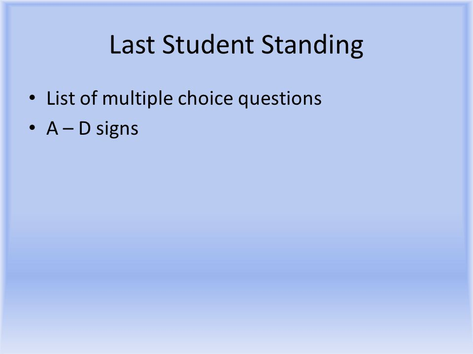 Last Student Standing List of multiple choice questions A – D signs