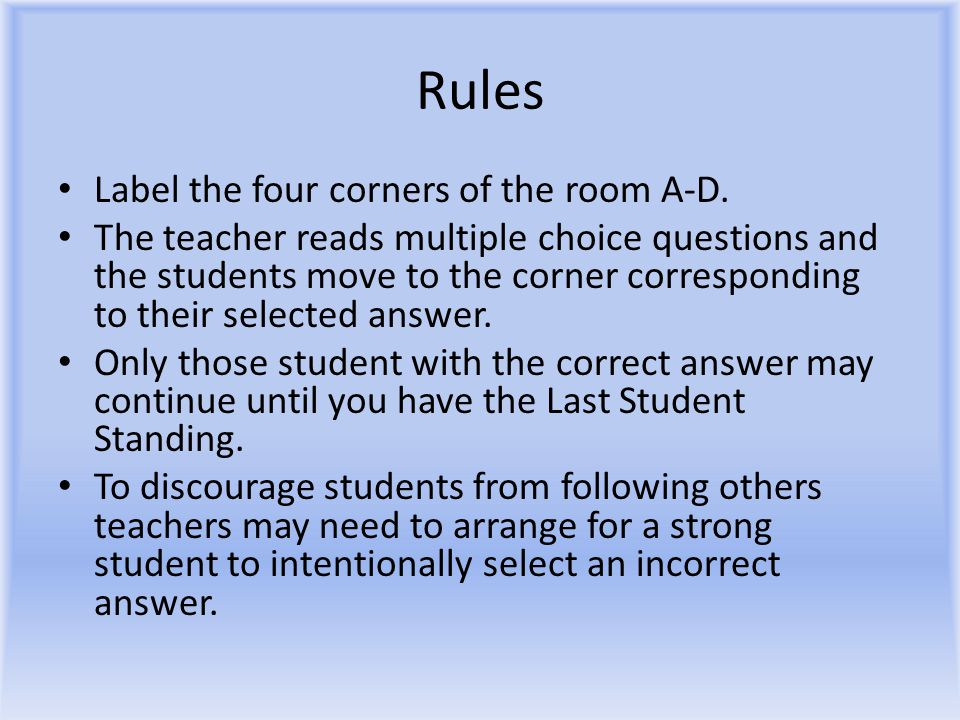 Rules Label the four corners of the room A-D.